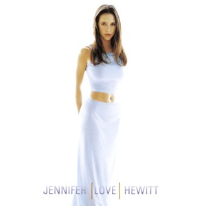 Jennifer Love Hewitt: Self-titled Album